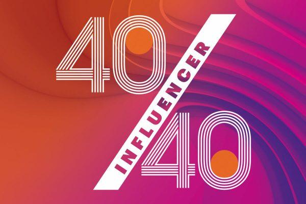40 under 40 influencer